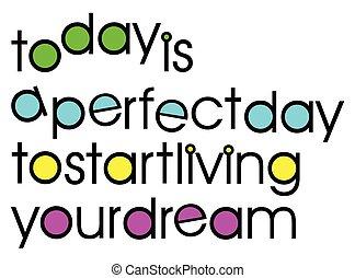 din, perfekt, drøm, kald, start, i dag, dag