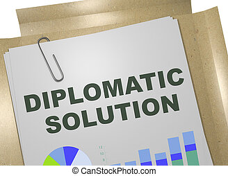 DIPLOMATIC SOLUTION concept - 3D illustration of DIPLOMATIC ...