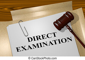 3D illustration of 'DIRECT EXAMINATION' title on legal document