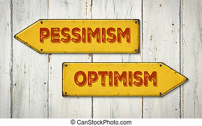 Direction signs on a wooden wall - Pessimism or Optimism