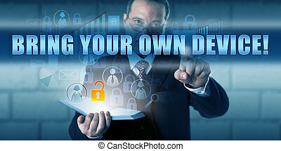 Director Manager Pushing BRING YOUR OWN DEVICE! - Corporate...