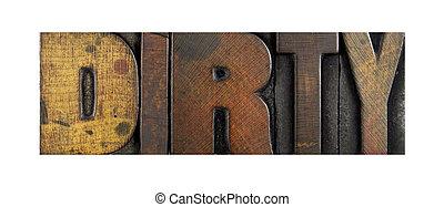 Dirty - The word DIRTY written in vintage letterpress type