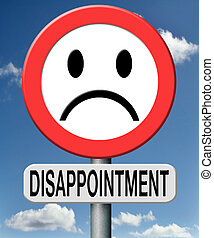 disappointment disappointed in people in gouvernment,in...