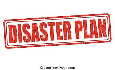 Disaster plan sign or stamp