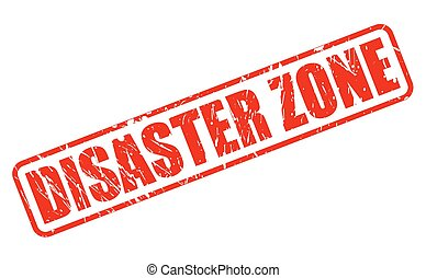DISASTER ZONE red stamp text