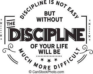 discipline, gemakkelijk, niet