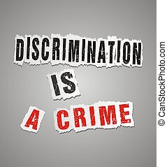 discrimination is a crime poster. - suitable for posters