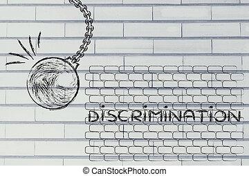 discriminations, balle, démolir, contre