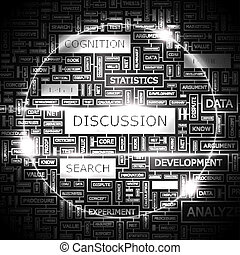 DISCUSSION. Word cloud concept illustration. Wordcloud collage.