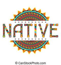diseño, native., ornament., palabra
