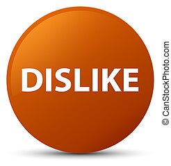 Dislike brown round button