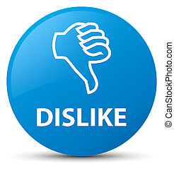 Dislike cyan blue round button