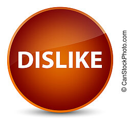 Dislike elegant brown round button