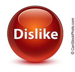 Dislike glassy brown round button