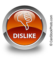 Dislike glossy brown round button