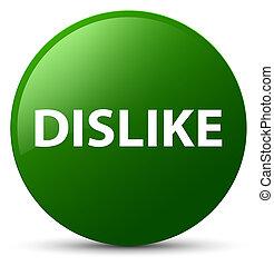 Dislike green round button