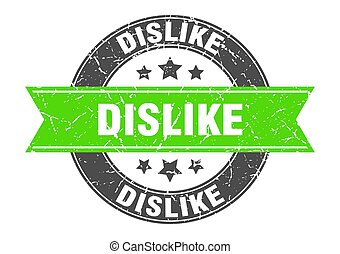 dislike round stamp with ribbon. label sign