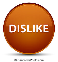 Dislike special brown round button