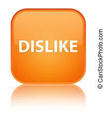 Dislike special orange square button