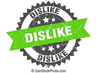 dislike stamp. grunge round sign with ribbon