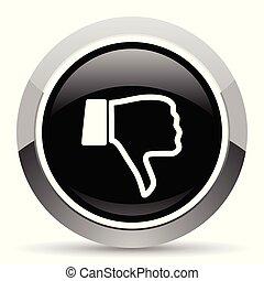 Dislike vector steel icon. Chrome border round web button....