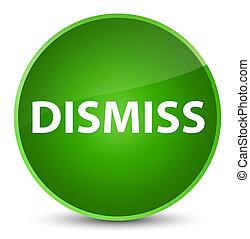 Dismiss elegant green round button