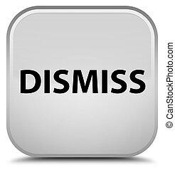 Dismiss special white square button