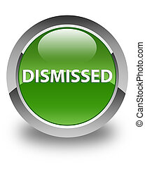 Dismissed glossy soft green round button