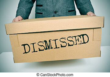 dismissed - a businessman carrying a box with the word...