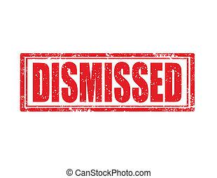 Grunge rubber stamp with word dismissed, vector illustration