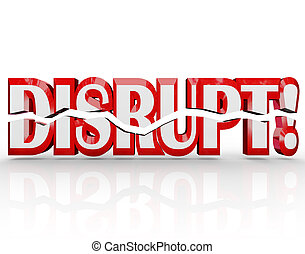 Disrupt 3D Word Change Paradigm Shift Revolution - The word...