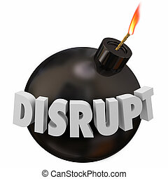 Disrupt Bomb Big Change Innovation Disruption 3d Illustration