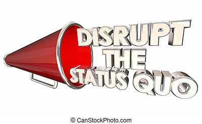Disrupt Status Quo Change Innovate Bullhorn 3d Illustration