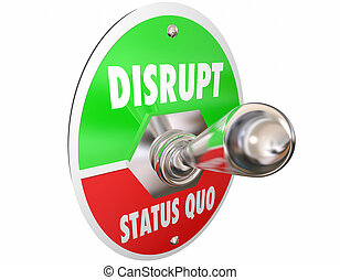 Disrupt Status Quo Toggle Switch Turn On Change Words 3d ...