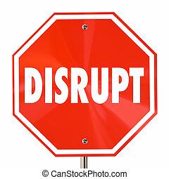 Disrupt Stop Sign Change Innovate Reinvent Rethink 3d Illustration