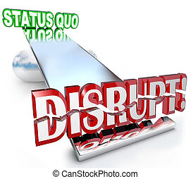 Disrupt Word Changes Status Quo New Business Model See-Saw...