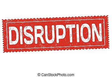 Disruption sign or stamp