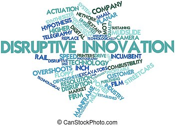 Disruptive innovation - Abstract word cloud for Disruptive...