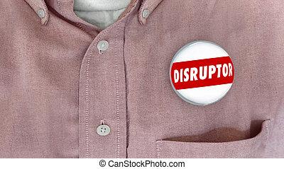 Disruptor Button Pin Change Agent Innovator 3d Illustration