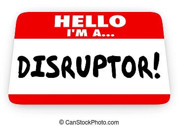 disruptor, naam, illustratie, label, agent, hallo, veranderen, 3d
