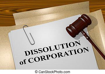 Dissolution of Corporation - legal concept