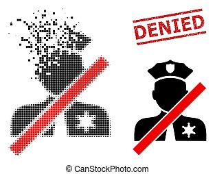 Dissolving Pixelated Closed Police Officer Icon and Textured Denied Seal Stamp