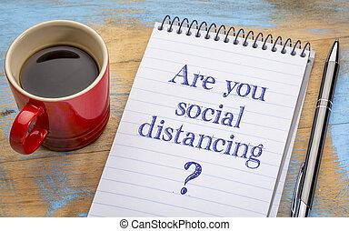 distancing?, social, vous