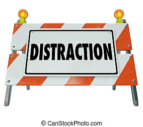 Distraction word on a road construction barrier or sign to illustrate dangerous inattentive driving or hazardous situation