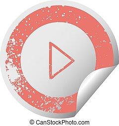 distressed circular peeling sticker symbol play button