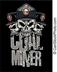 coal miner - distressed coal miner design with three skulls...