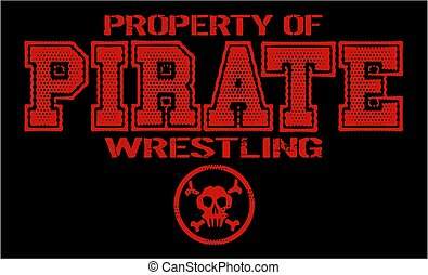pirate wrestling - distressed property of pirate wrestling...
