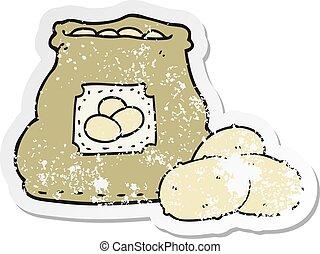 distressed sticker of a cartoon bag of potatoes