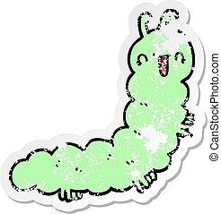 distressed sticker of a cartoon caterpillar