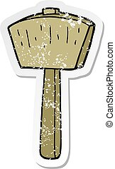 distressed sticker of a cartoon mallet